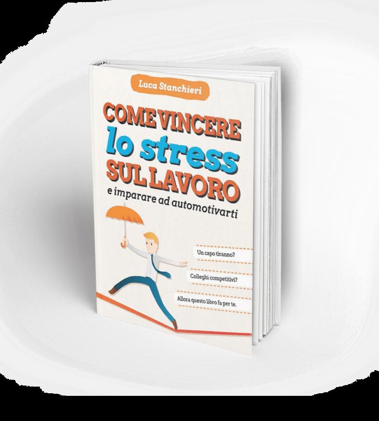 Come vincere lo stress sul lavoro e imparare ad automotivarti