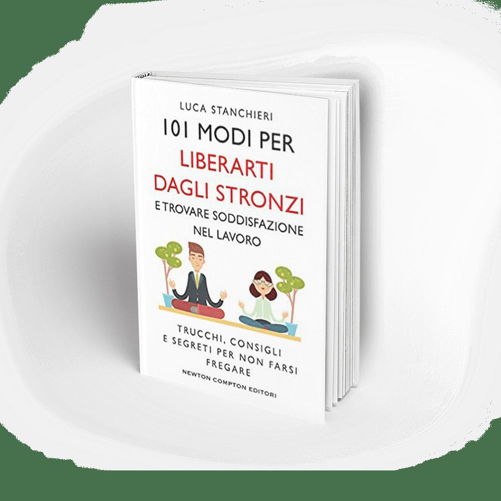 101 modi per liberarti dagli stronzi e trovare soddisfazione nel lavoro